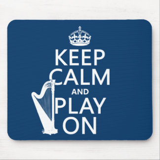 Keep Calm and Play On (harp)(any color) Mouse Pad