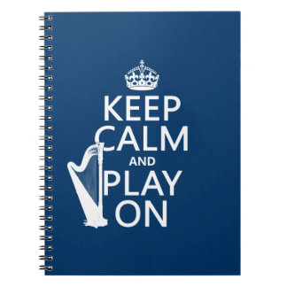 Keep Calm and Play On (harp)(any color) Notebook