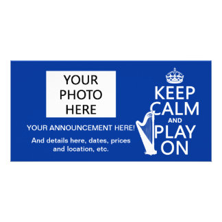 Keep Calm and Play On (harp)(any color) Personalized Photo Card