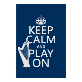 Keep Calm and Play On (harp)(any color) Poster