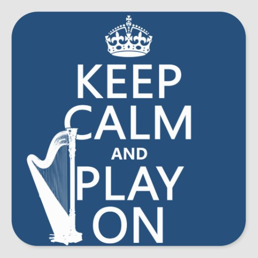 Keep Calm and Play On (harp)(any color) Square Sticker