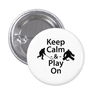 Keep Calm and Play On (Hockey) Pins