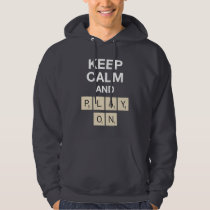 Keep Calm And Play On Hoodie