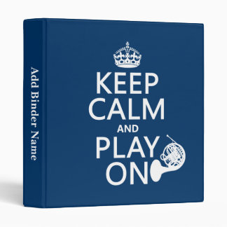 Keep Calm and Play On (horn)(any background color) 3 Ring Binder