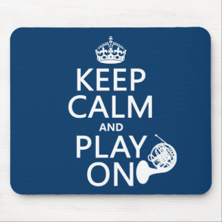 Keep Calm and Play On (horn)(any background color) Mouse Pad