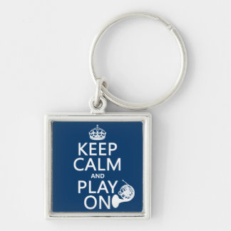 Keep Calm and Play On (horn)(any background color) Silver-Colored Square Keychain