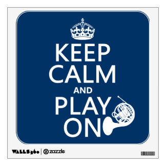 Keep Calm and Play On (horn)(any background color) Wall Sticker