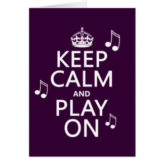 Keep Calm and Play on - music notes - all colours