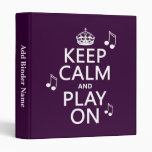 Keep Calm and Play on - music notes - all colours 3 Ring Binder