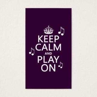 Keep Calm and Play on - music notes - all colours Business Card