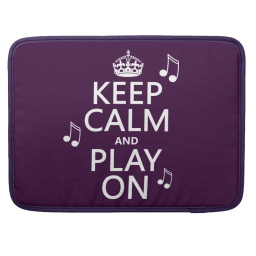 Keep Calm and Play on - music notes - all colours MacBook Pro Sleeves