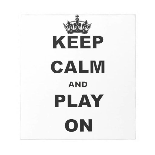 KEEP CALM AND PLAY ON NOTEPADS