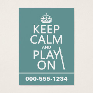Keep Calm and Play On (oboe)(any color) Business Card