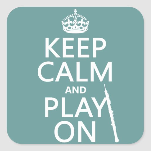 Keep Calm and Play On (oboe)(any color) Stickers