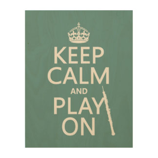 Keep Calm and Play On (oboe)(any color) Wood Canvases