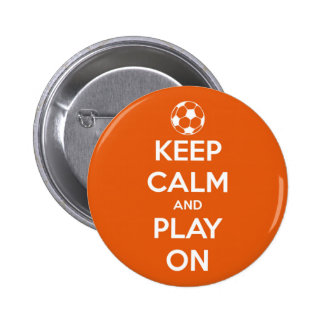 Keep Calm and Play On Orange and White 2 Inch Round Button