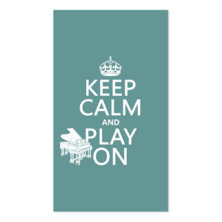 Keep Calm and Play On (Piano)(any background color Business Card