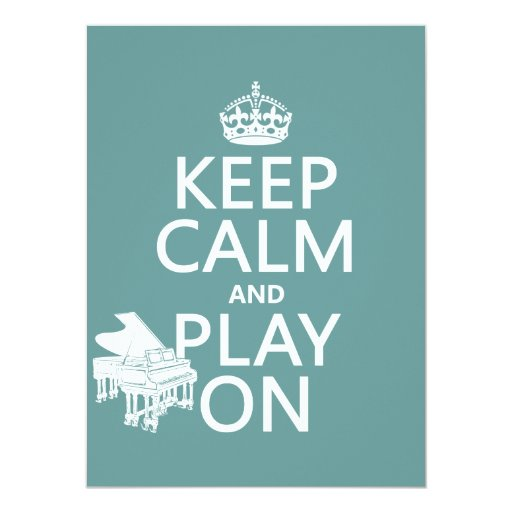 Keep Calm and Play On (Piano)(any background color Card