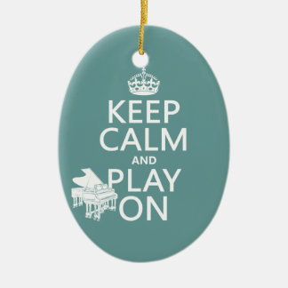 Keep Calm and Play On (Piano)(any background color Ceramic Ornament