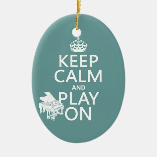 Keep Calm and Play On (Piano)(any background color Ornaments