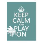 Keep Calm and Play On (Piano)(any background color Postcards