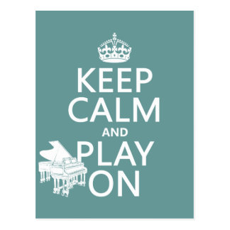 Keep Calm and Play On (Piano)(any background color Postcard