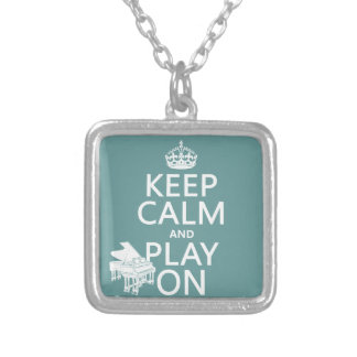 Keep Calm and Play On (Piano)(any background color Silver Plated Necklace