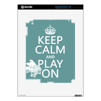 Keep Calm and Play On Piano any background color iPad 2 Decal