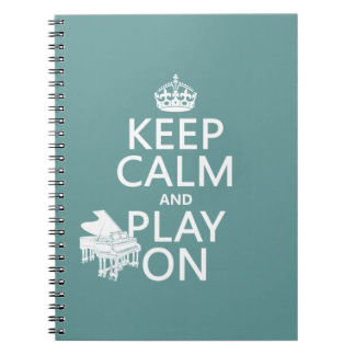 Keep Calm and Play On (Piano)(any background color Spiral Notebook