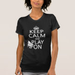 Keep Calm and Play On (Piano)(any background color T-shirt