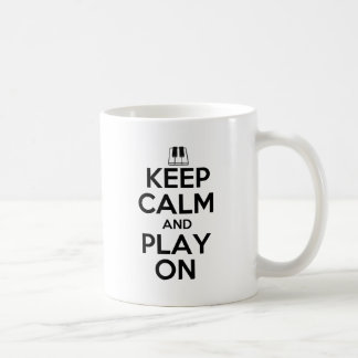 Keep Calm and Play On Piano Coffee Mug