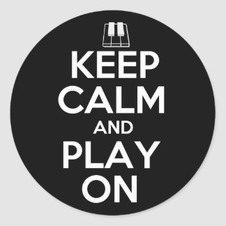 Keep Calm and Play On Piano Round Sticker