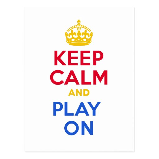 KEEP CALM and PLAY ON Postcards