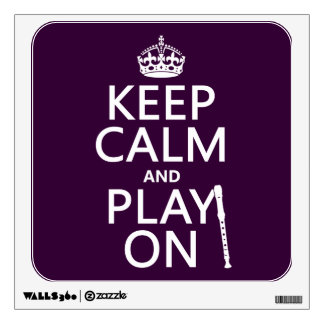 Keep Calm and Play On (recorder)(any color) Wall Decal