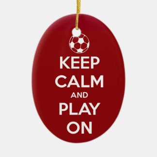 Keep Calm and Play On Red Oval Ornament