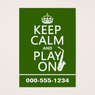 Keep Calm and Play On (saxophone)(any color) Business Card