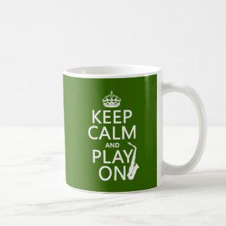 Keep Calm and Play On (saxophone)(any color) Coffee Mug