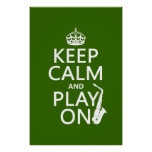 Keep Calm and Play On (saxophone)(any color) Posters