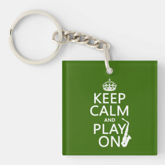 Keep Calm and Play On (saxophone)(any color) Single-Sided Square Acrylic Keychain