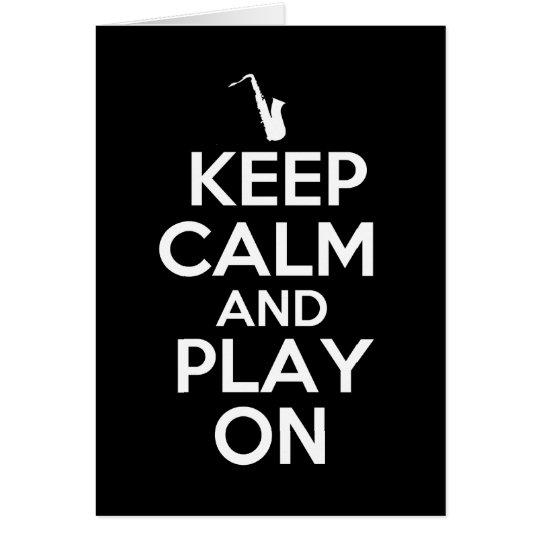 Keep Calm and Play On (Saxophone) Card
