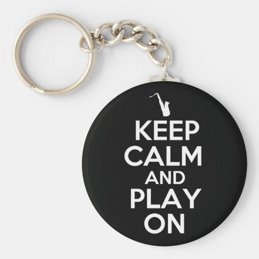 Keep Calm and Play On (Saxophone) Keychains