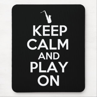 Keep Calm and Play On (Saxophone) Mouse Pad