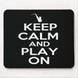 Keep Calm and Play On (Saxophone) Mousepad