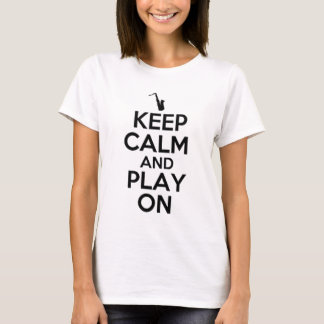 KEEP CALM AND PLAY ON, SAXOPHONE T-Shirt