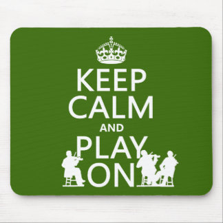 Keep Calm and Play On (stringed instruments) Mouse Pad