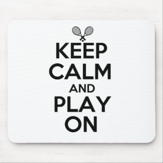 Keep Calm and Play On Tennis Mouse Pad