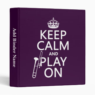 Keep Calm and Play On (Trombone)(any color) Binder