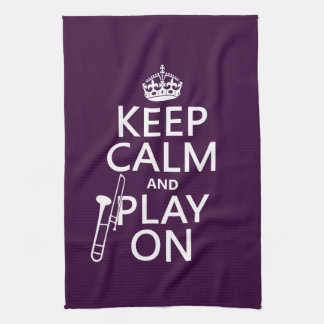 Keep Calm and Play On (Trombone)(any color) Kitchen Towel