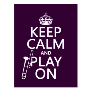 Keep Calm and Play On (Trombone)(any color) Postcard