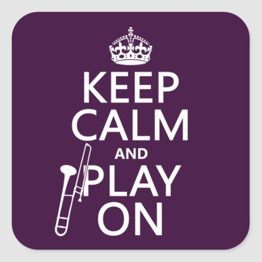 Keep Calm and Play On (Trombone)(any color) Square Sticker